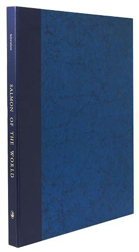 Salmon of the World. Foreword by Arnold: Schwiebert, Ernest G.,