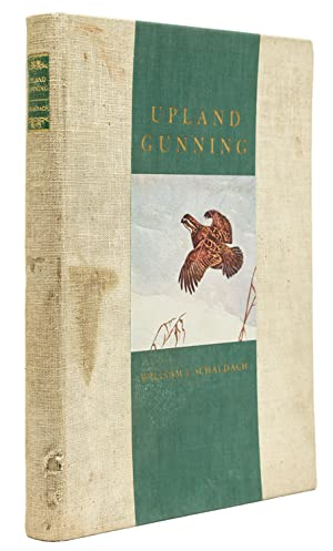 Upland Gunning: Collected Etchings & Watercolors of: Schaldach, William J.