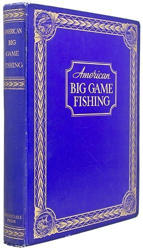 American Big Game Fishing: Connett, Eugene V.