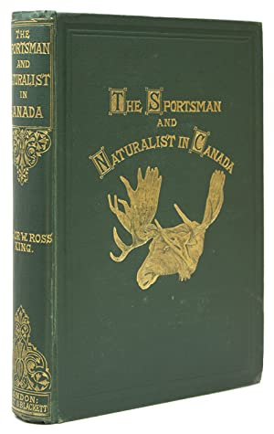 The Sportsman and Naturalist in Canada, or Notes on The Natural History of the Game, Game Birds, ...