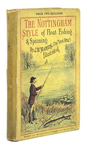 Float Fishing and Spinning in the Notingham: Martin, J.W. (The