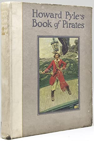 Howard Pyle's Book of Pirates. Compiled by: Pyle, Howard