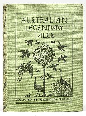 Australian Legendary Tales. Folk-Lore of the Noongahburrahs: Parker, Mrs K.