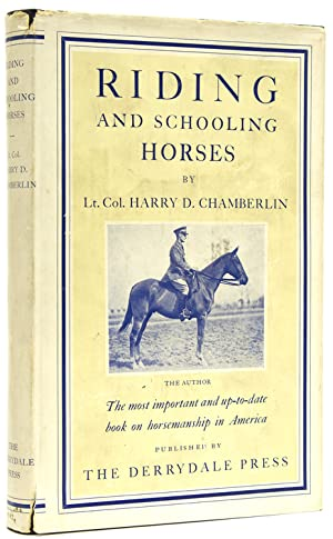 Riding and Schooling Horses: Chamberlin, Lt. Col.