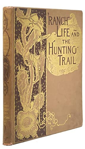 Ranch Life and the Hunting Trail: Roosevelt, Theodore