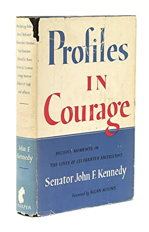 Profiles in Courage. [Foreword by Allan Nevins.]: Kennedy, John F.