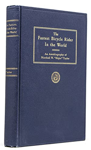 The Fastest Bicycle Rider in the World.: Taylor, Marshall W.