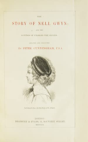 Story of Nell Gwyn, and the Sayings of Charles the Second: Extra Illustrated) Cunningham, Peter