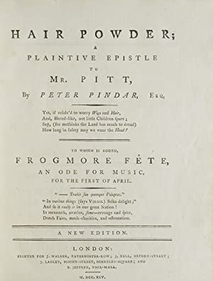 Hair Powder; A Plaintive Epistle to Mr. Pitt. By Peter Pindar