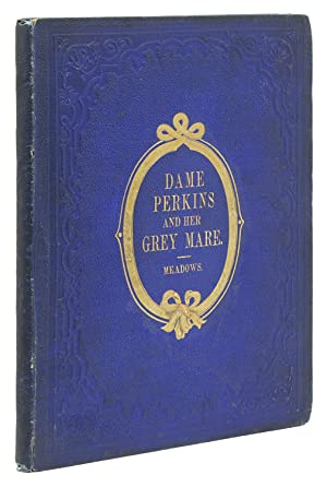 Dame Perkins and Her Grey Mare: Or the Mount for Market. With Coloured Illustrations By Phiz