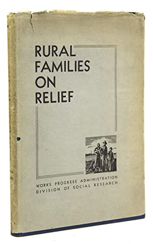 Rural Families on Relief. Works Progress Administration: Division of Social Research