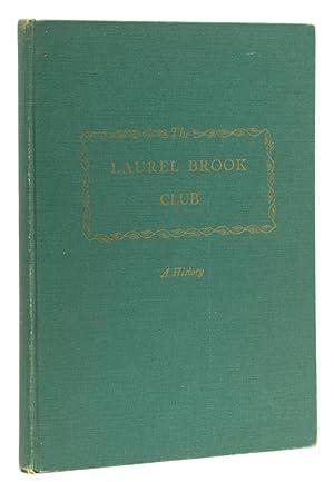 The Laurel Brook Club 1902-1957: Greenway, James C., Jr., and A. Lassell Ripley