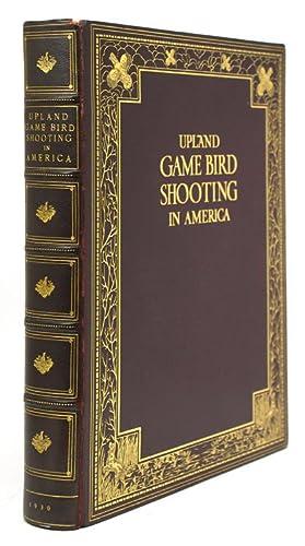 Upland Game Bird Shooting in America: Connett, Eugene V.