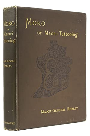 Moko; or Maori Tattooing: Robley, Major-General Horatio