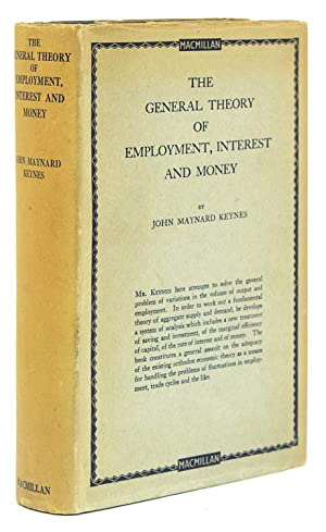 The General Theory of Employment, Interest and: Keynes, John Maynard