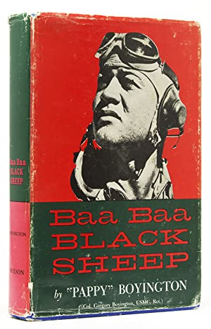 Baa Baa Black Sheep.by (Col. Gregory Boyington, USMC, Ret.)
