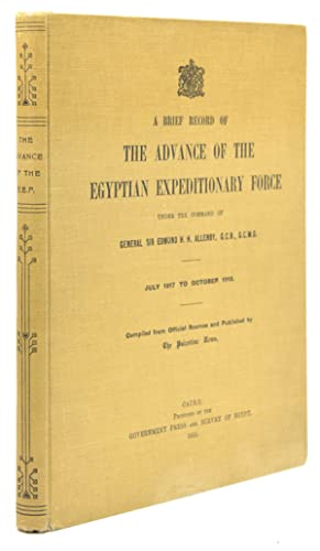 A Brief Record of the Advance of the Egyptian Expeditionary Force Under the Command of General Si...