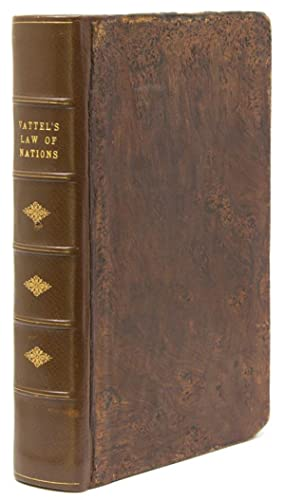 The Laws of Nations or the Principles: Vattel (1714-1767), M.