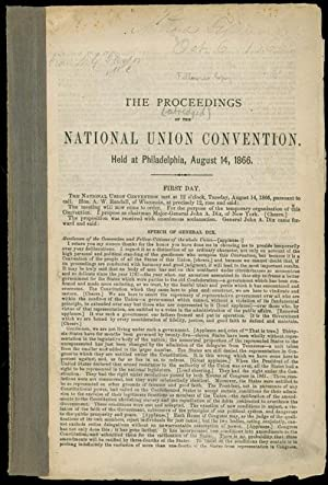 The (Abridged) Proceedings of the National Union Convention. Held at Philadelphia, August 14, 1866