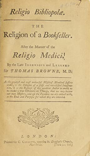 Religio Bibliopol. The Religion of a Bookseller. After the Manner of the Religio Medici, ! by the...