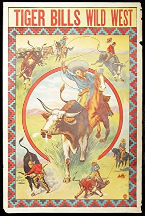 POSTER: Tiger Bills Wild West. With Central Image of Women roping a Steer and 4 surrounding cowboy ...