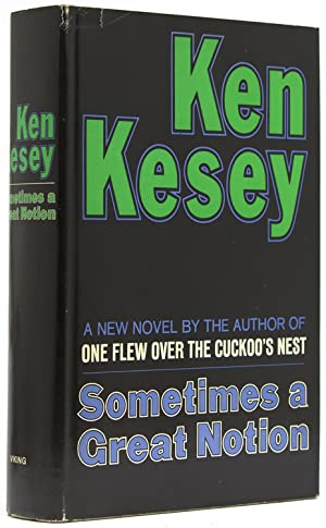 Sometimes a Great Notion: Kesey, Ken