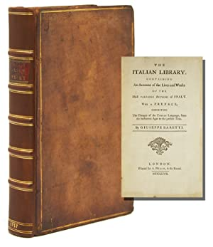 The Italian Library. Containing an Account of the Lives and Works of the Most Valuable Authors of...