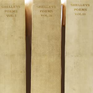 The Poetical Works of Percy Bysshe Shelley: Shelley, Percy Bysshe