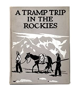 A Tramp Trip in the Rockies of Colorado and Wyoming