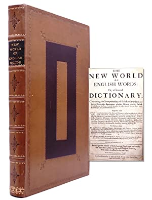 The New World of English Words: or, a General Dictionary containing the interpretations of such h...