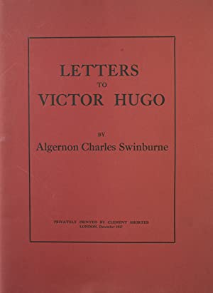 Letters to Victor Hugo: Swinburne, Algernon Charles