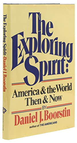 The Exploring Spirit: American & the World Then & Now