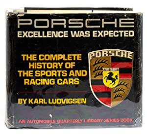 Porsche: Excellence Was Expected. The Complete History: Automobiles) Ludvigsen, Karl