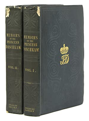 Memoirs of the Princess Daschkaw, Lady of Honour to Catherine II. Empress of All the Russias: Wri...