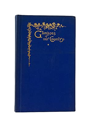 Glimpses of Our Country.with Descriptive Text: Chromolithography) Harlow, Louis K.