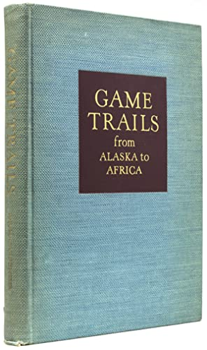 Game Trails from Alaska to Africa: Carpenter, R.R.M.