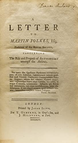 A Letter to Martin Folkes, Esq; President of the Royal Society, Concerning the Rise and Progress ...
