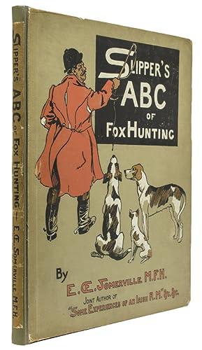 Slipper's ABC of Fox Hunting: Somerville, Edith ?
