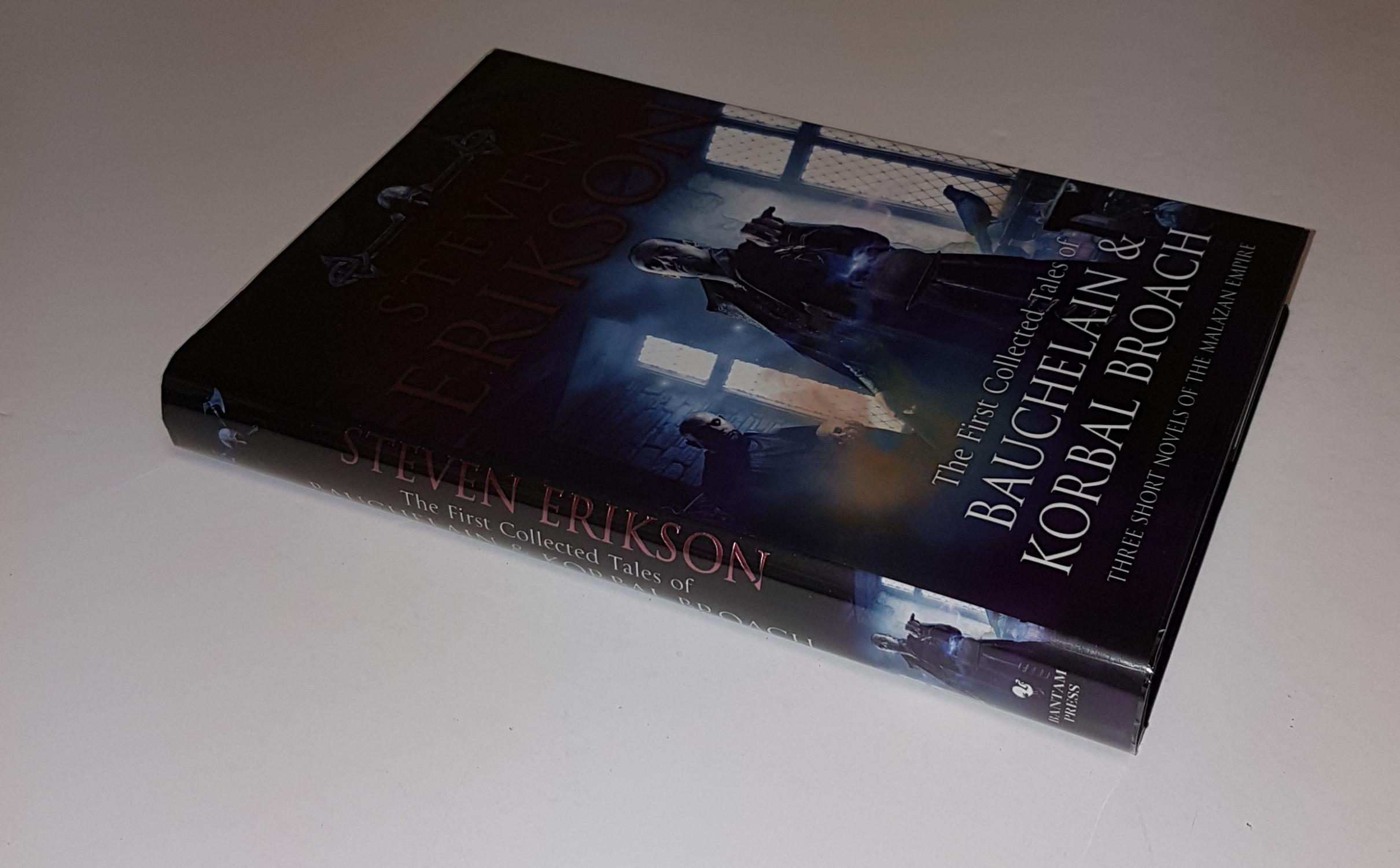 The First Collected Tales of Bauchelain and Korbal Broach Three Short Novels of the Malazan Empire