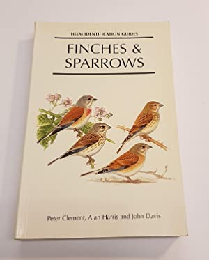 Finches and Sparrows - An Identification Guide: Clement, Peter; Harris,