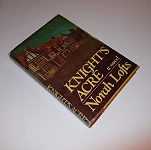 Knight's Acre ***Signed and Inscribed by Author***: Lofts, Norah