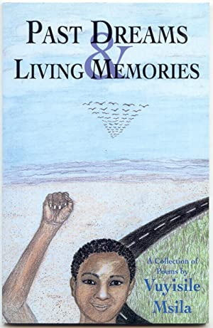 Past Dreams and Living Memories: Msila, Vuyisile