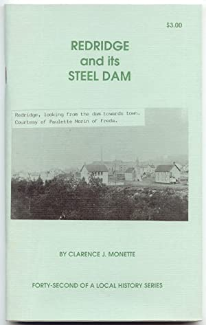 Redridge and its Steel Dam: Monette, Clarence J.