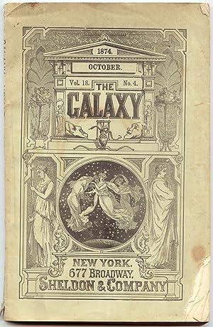 The Galaxy, Vol. 18, No. 4 [October 1874]: Church, W. C. & F. P. [editors]