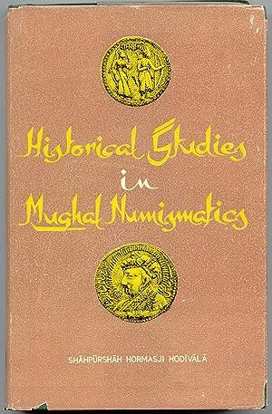 Historical Studies in Mughal Numismatics: Hodivala, Shahpurshah Hormasji