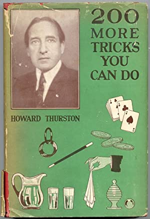 200 More Tricks You Can Do: Thurston, Howard