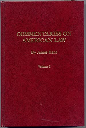 Commentaries on American Law: Kent, James