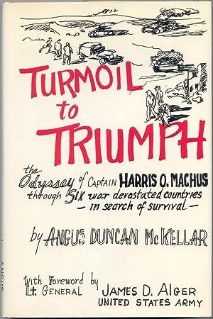 Turmoil to Triumph: The Odyssey of Captain: McKellar, Angus Duncan\