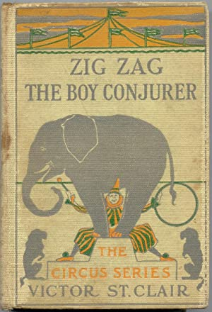 Zig-Zag, the Boy Conjurer; or, Life On and Off the Stage: St. Clair, Victor