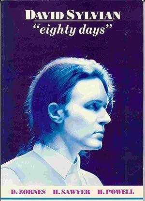 """David Sylvian; """"Eighty Days"""": Zornes, Sawyer & Powell"""